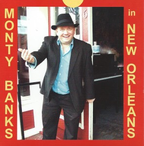 Monty Banks In New Orleans